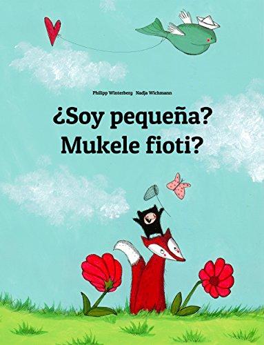 ¿Soy pequeña? Mukele fioti?: Libro infantil ilustrado español-kikongo (Edición bilingüe) por Philipp Winterberg