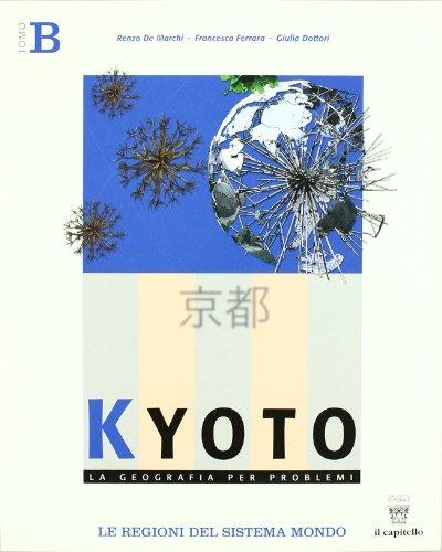 Kyoto. Geografia per problemi. Per le Scuole superiori: 2