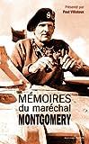 Mémoires du maréchal Montgomery : Vicomte d'Alamein, K. G.