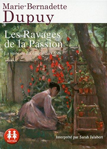 Les ravages de la passion par Marie-bernadette Dupuy
