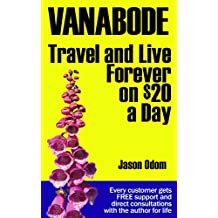 Vanabode happily camp, travel and live forever on $20 a day (English Edition)