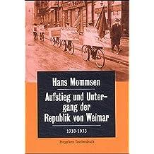 Aufstieg und Untergang der Republik von Weimar 1918-1933