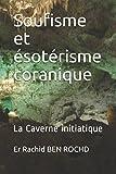 Soufisme et ésotérisme coranique: La Caverne initiatique