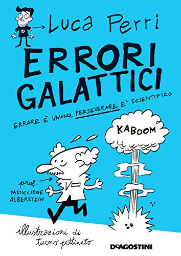 Errori galattici: Errare è umano, perseverare è scientifico (Italian Edition)