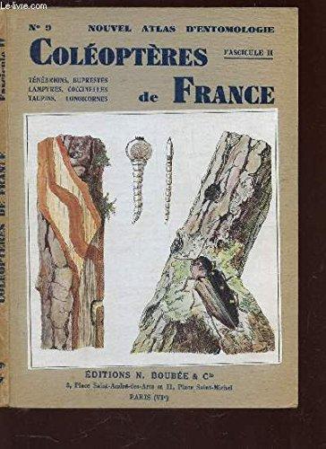 NOUVEL ATLAS D'ENTOMOLOGIE - COLEOPTERES DE FRANCE - FASCICULE II - VOLUME  / TENEBRIONS, BUPRESTES, LAMPYRES, COCCINELLES, TAUPINS, LONGICORNES.