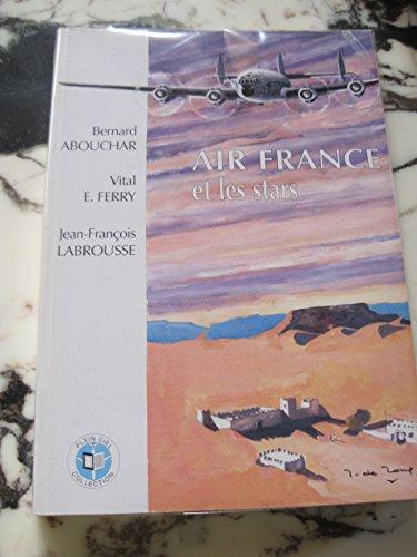 Air France et les stars (Plein ciel collection) par Bernard Abouchar