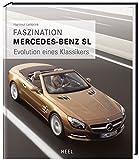 Faszination Mercedes-Benz SL: Evolution eines Klassikers