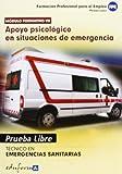 Pruebas Libres para la obtención del título de Técnico de Emergencias Sanitarias: Apoyo psicológico en situaciones de emergencia. Ciclo Formativo de ... Sanitarias (Pp - Practico Profesional)