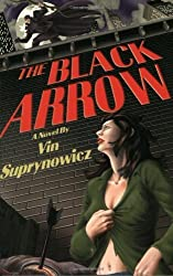 The Black Arrow: A Tale of the Resistance by Vin Suprynowicz (2005-04-15)