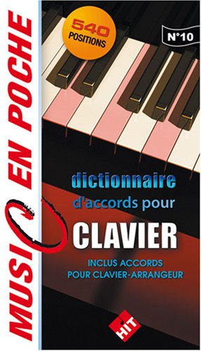 Dictionnaire d'accords pour clavier - 540 positions - Inclus Accords pour clavier-arrangeur (music en poche n°10)