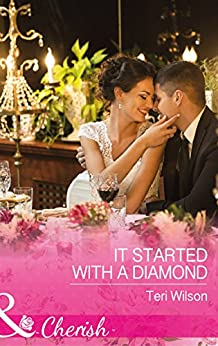 It Started With A Diamond (Mills & Boon Cherish) (Drake Diamonds, Book 3) by [Wilson, Teri]