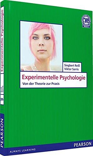 Experimentelle Psychologie - Von der Theorie zur Praxis (Pearson Studium - Psychologie)