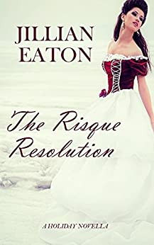 The Risqué Resolution by [Eaton, Jillian]