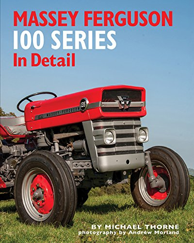 Massey Ferguson 100 Series in Detail por Michael Thorne