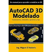 AutoCAD 3D Modelado: Fundamentos, comandos, ejercicios y tips