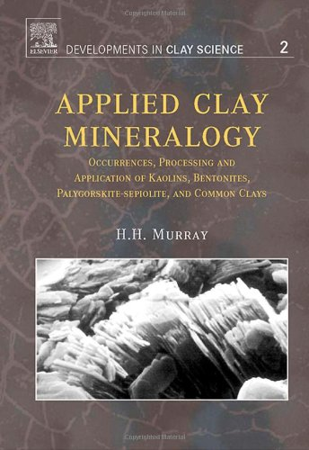 applied-clay-mineralogy-occurrences-processing-and-applications-of-kaolins-bentonites-palygorskitese