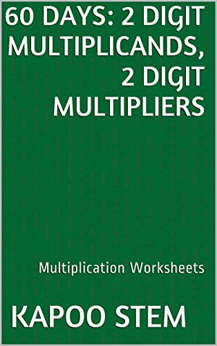 60 Multiplication Worksheets with 2-Digit Multiplicands, 2-Digit Multipliers: Math Practice Workbook (60 Days Math Multiplication Series)