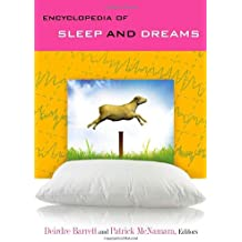 Encyclopedia of Sleep and Dreams [2 volumes]: The Evolution, Function, Nature, and Mysteries of Slumber
