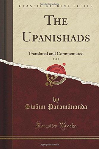 The Upanishads, Vol. 1: Translated and Commentated (Classic Reprint) por Swâmi Paramânanda