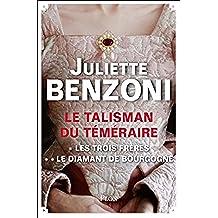 Le Talisman du Téméraire - L'intégrale : Les Trois Frères, Le Diamant de Bourgogne (French Edition)