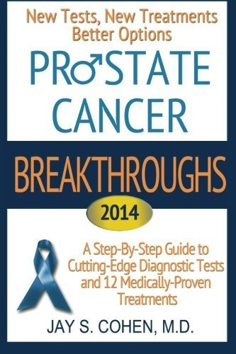 Prostate Cancer Breakthroughs: New Tests, New Treatments, Better Options -- A Step-by-Step Guide to Cutting Edge Diagnostic Tests and 8 Medically-Proven Treatments by Jay S. Cohen M.D. (2013-03-21) par Jay S. Cohen M.D.;