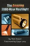 The Amazing 2000-Hour Flashlight