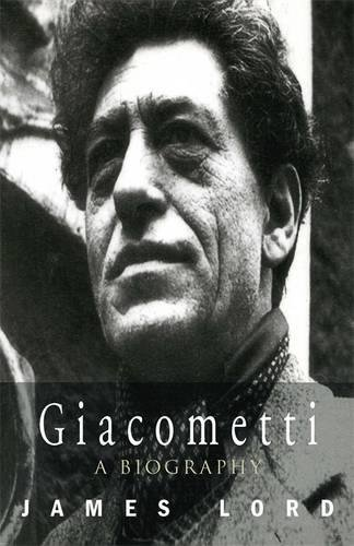 Giacometti: A Biography (Phoenix Giants) por James Lord