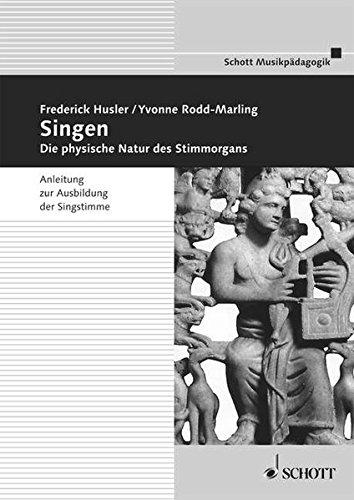 Singen: Die physische Natur des Stimmorgans. Ausgabe mit CD. (Musikpädagogik)