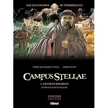 Campus Stellae, sur les chemins de Compostelle - Tome 02: Les deux reliques