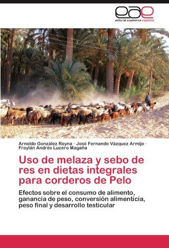 Descargar Libro Uso de melaza y sebo de res en dietas integrales para corderos de Pelo de González Reyna Arnoldo