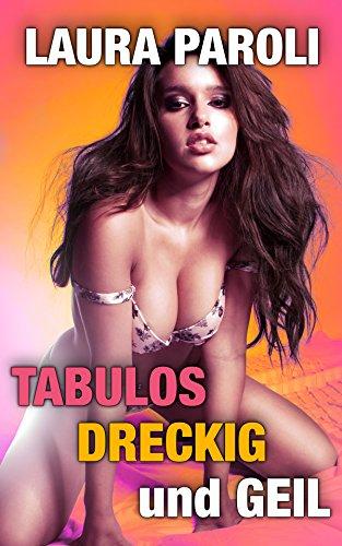 TABULOS, DRECKIG, GEIL - 10 verboten scharfe Erotik Stories (Erotik ab 18 unzensiert, tabulose Sexgeschichten ab 18, Sex Erotik Deutsch) - Verbotene Süße Früchte