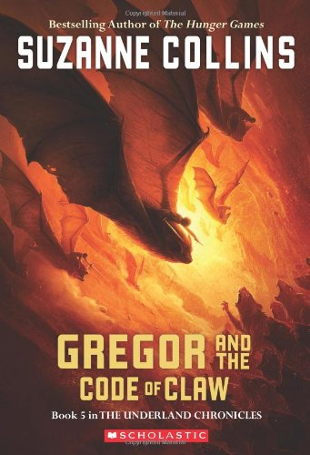 Gregor and the Code of Claw (Underland Chronicles)
