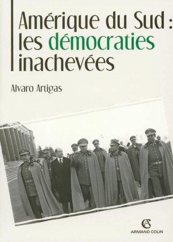 Amérique du Sud : Les démocraties inachevées par Alvaro Artigas, Pascal Cauchy