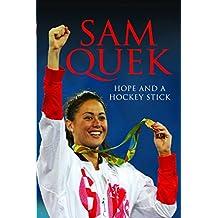 Sam Quek : Hope and a Hockey Stick