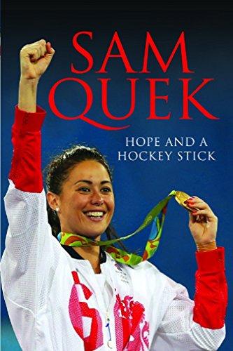 Sam Quek: Hope and a Hockey Stick por Sam Quek