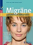Migräne ganzheitlich behandeln: Die besten Strategien, um Anfälle zu vermeiden