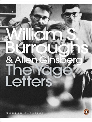 The Yage Letters: Redux (Penguin Modern Classics) by Ginsberg, Allen, Burroughs, William S (2008) Paperback