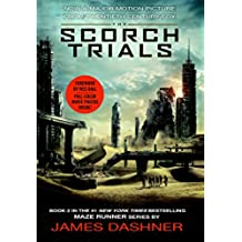 The Scorch Trials Movie Tie-in Edition (Maze Runner, Book Two) (The Maze Runner Series)