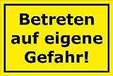 Schild Betreten auf eigene Gefahr – 15x20cm, 30x20cm und 45x30cm – Bohrlöcher Aufkleber Hartschaum Aluverbund -S00114C