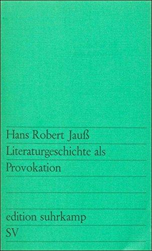 Literaturgeschichte als Provokation (Edition Suhrkamp Nr. 418)