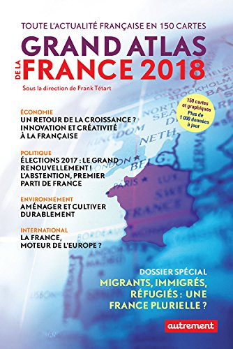 Grand Atlas de la France 2018 (Atlas/Monde) par Collectif