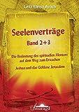 Seelenverträge Band 2 & 3 - Die Bedeutung des spirituellen Mentors auf dem Weg zum Erwachen - Jeshua und das Goldene Jerusalem - Leila Eleisa Ayach