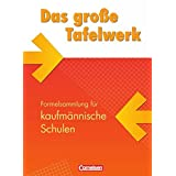 Das große Tafelwerk für kaufmännische Schulen: Mathematik, Informatik, Wirtschaft, Physik, Chemie, Biologie: Schülerbuch