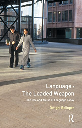 Language - The Loaded Weapon: The Use and Abuse of Language Today por Dwight Bolinger