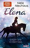 Gegen alle Hindernisse (Elena – Ein Leben für Pferde, Band 1)