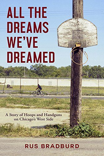 Dreamed: A Story of Hoops and Handguns on Chicago's West Side ()