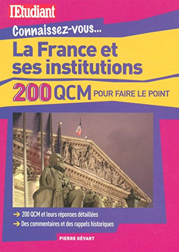 LA FRANCE ET SES INSTITUTIONS EN 200 QCM