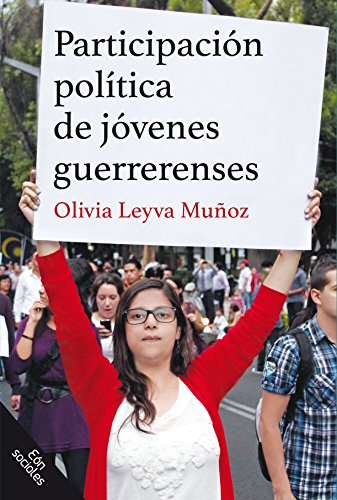 PARTICIPACIÓN POLÍTICA DE JOVENES GUERRERENSES por OLIVIA LEYVA MUÑOZ