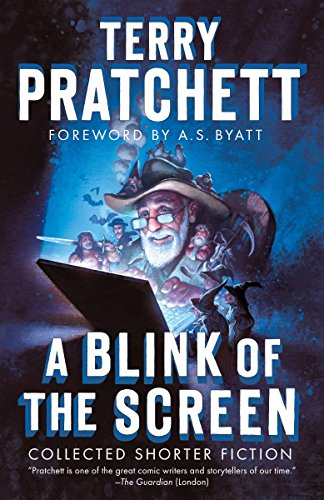 A Blink of the Screen: Collected Shorter Fiction por Terry Pratchett
