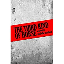 [ THE THIRD KIND OF HORSE ] Auerbach, Michelle (AUTHOR ) May-18-2013 Paperback